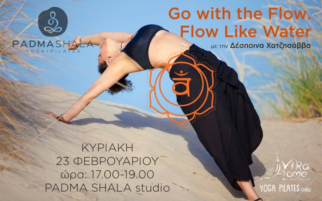 GO WITH THE FLOW, FLOW LIKE WATER